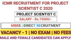 ICMR recruitment for project scientist C 2020